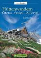 Hüttenwandern Ötztal, Stubai, Zillertal